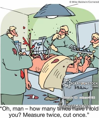 alowres.cartoonstock.com_medical_measure_twice_operating_room_45c84a604abf0859a2223512e561c220.jpg